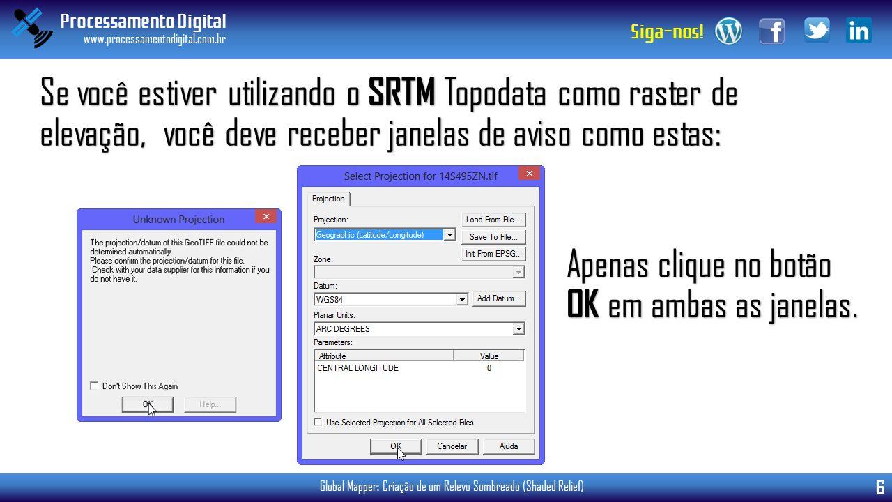 Se você estiver utilizando o SRTM Topodata como raster de elevação, você deve receber janelas de aviso como estas:
