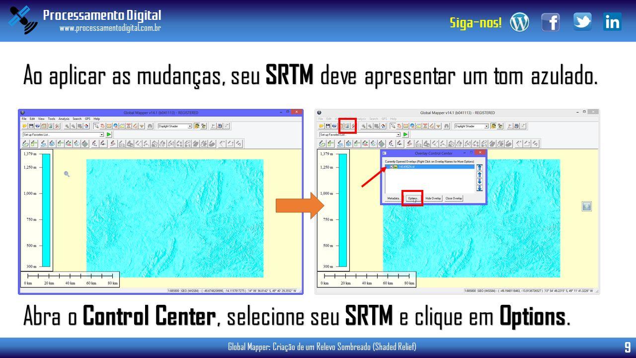 Ao aplicar as mudanças, seu SRTM deve apresentar um tom azulado.