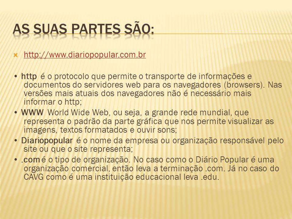 As suas partes são: http://www.diariopopular.com.br