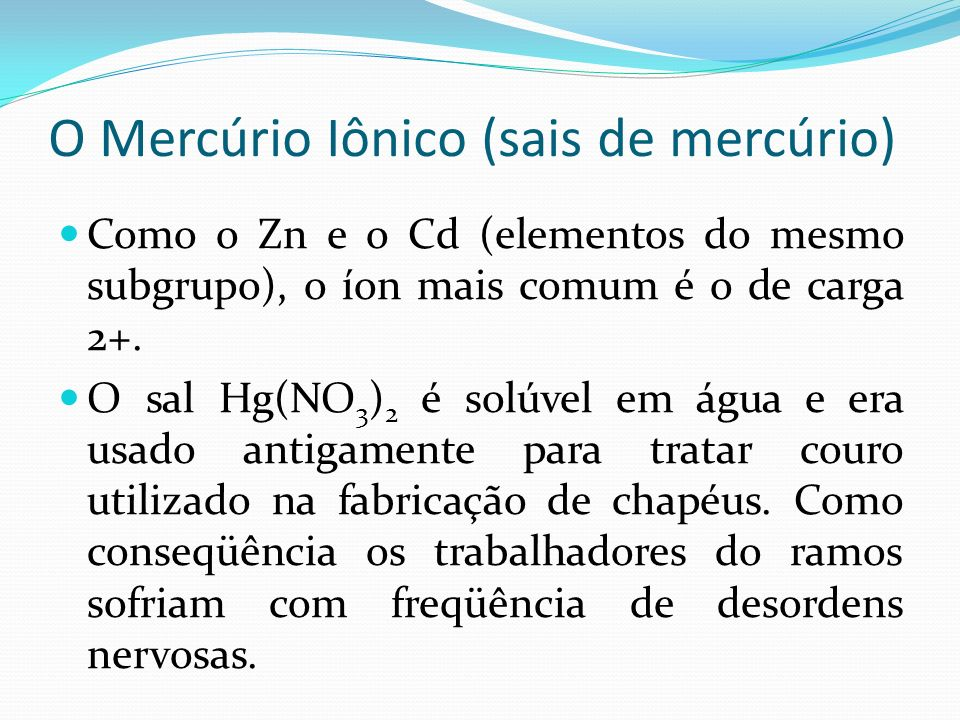 O Mercúrio Iônico (sais de mercúrio)