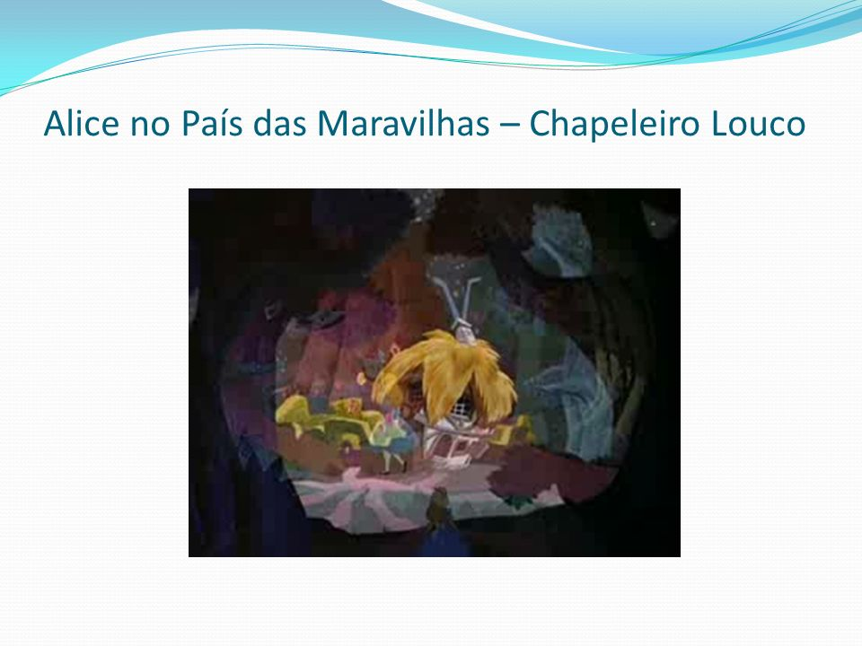 Alice no País das Maravilhas – Chapeleiro Louco