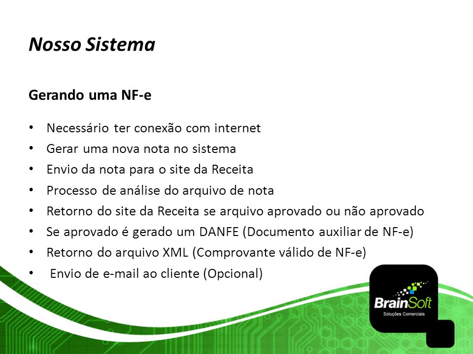 Nosso Sistema Gerando uma NF-e Necessário ter conexão com internet