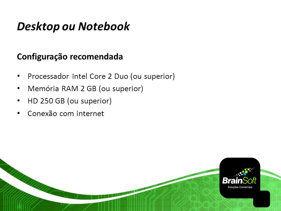 Desktop ou Notebook Configuração recomendada