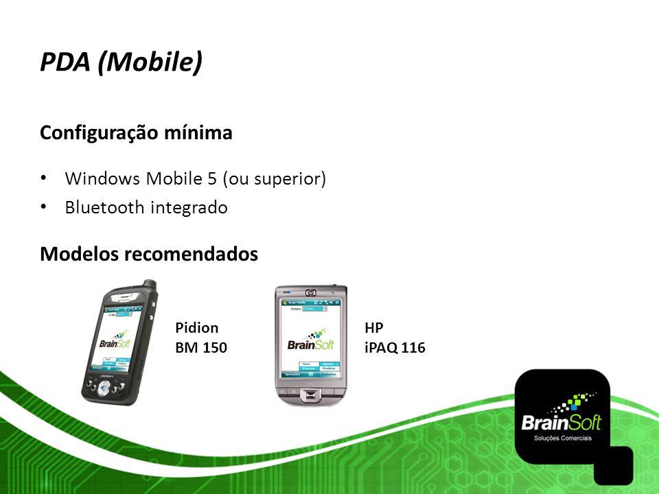 PDA (Mobile) Configuração mínima Modelos recomendados