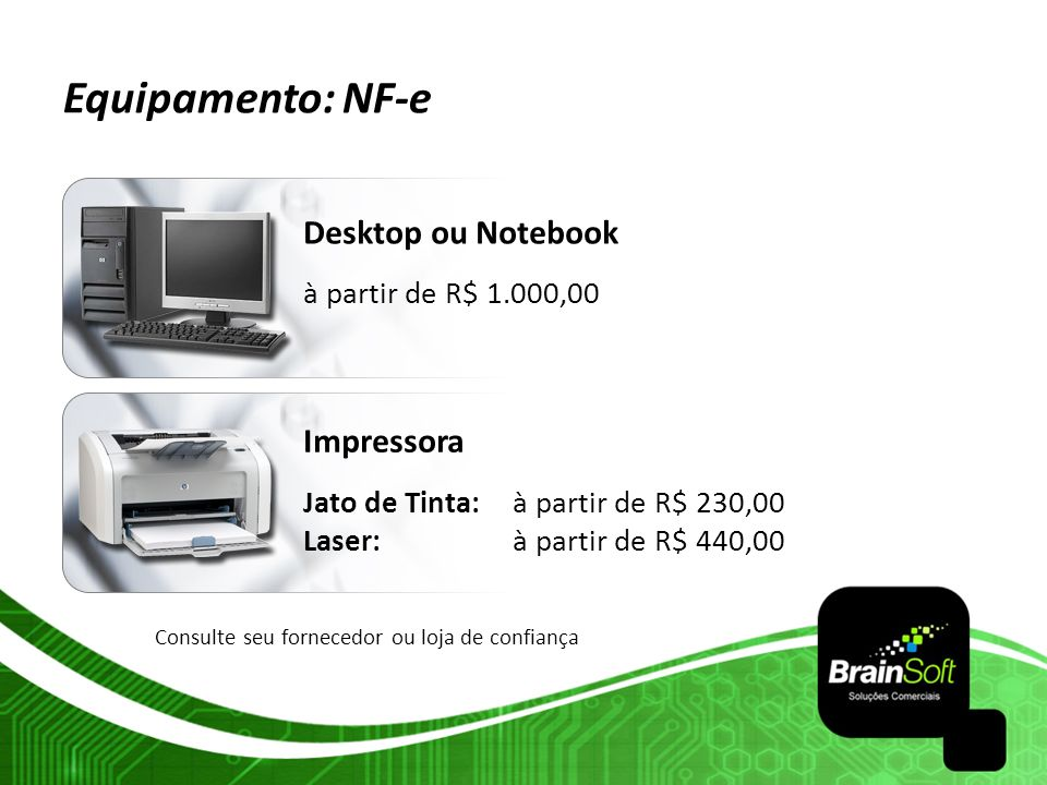 Equipamento: NF-e Desktop ou Notebook Impressora