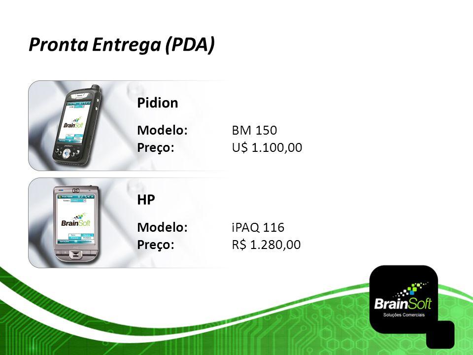 Pronta Entrega (PDA) Pidion HP Modelo: BM 150 Preço: U$ 1.100,00