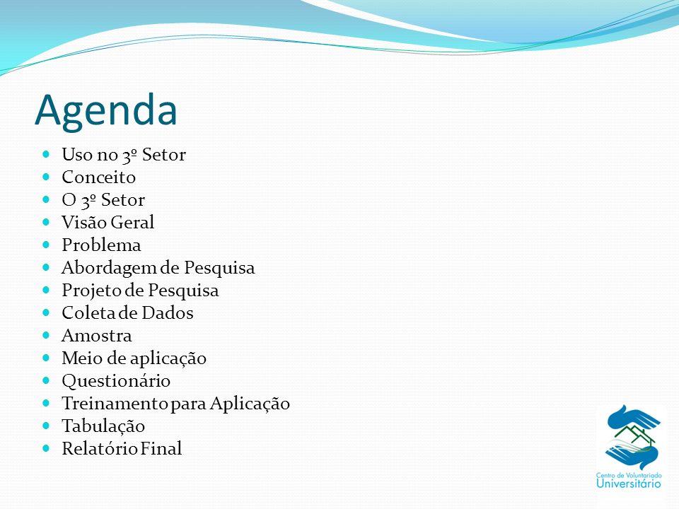 Agenda Uso no 3º Setor Conceito O 3º Setor Visão Geral Problema