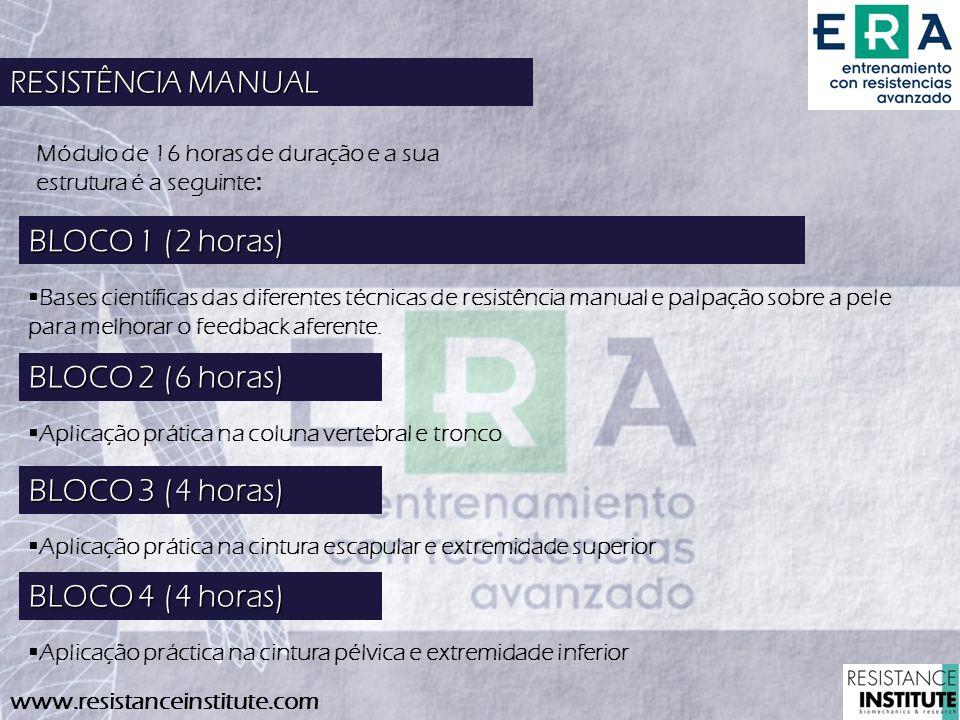 RESISTÊNCIA MANUAL BLOCO 1 (2 horas) BLOCO 2 (6 horas)