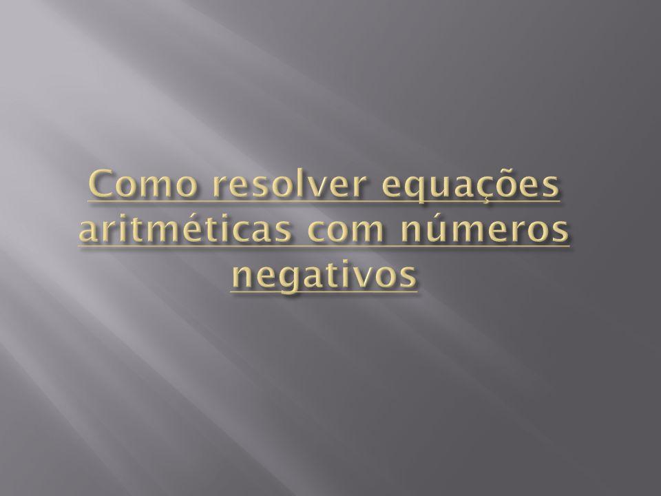 Como resolver equações aritméticas com números negativos