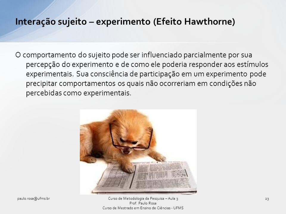 Interação sujeito – experimento (Efeito Hawthorne)
