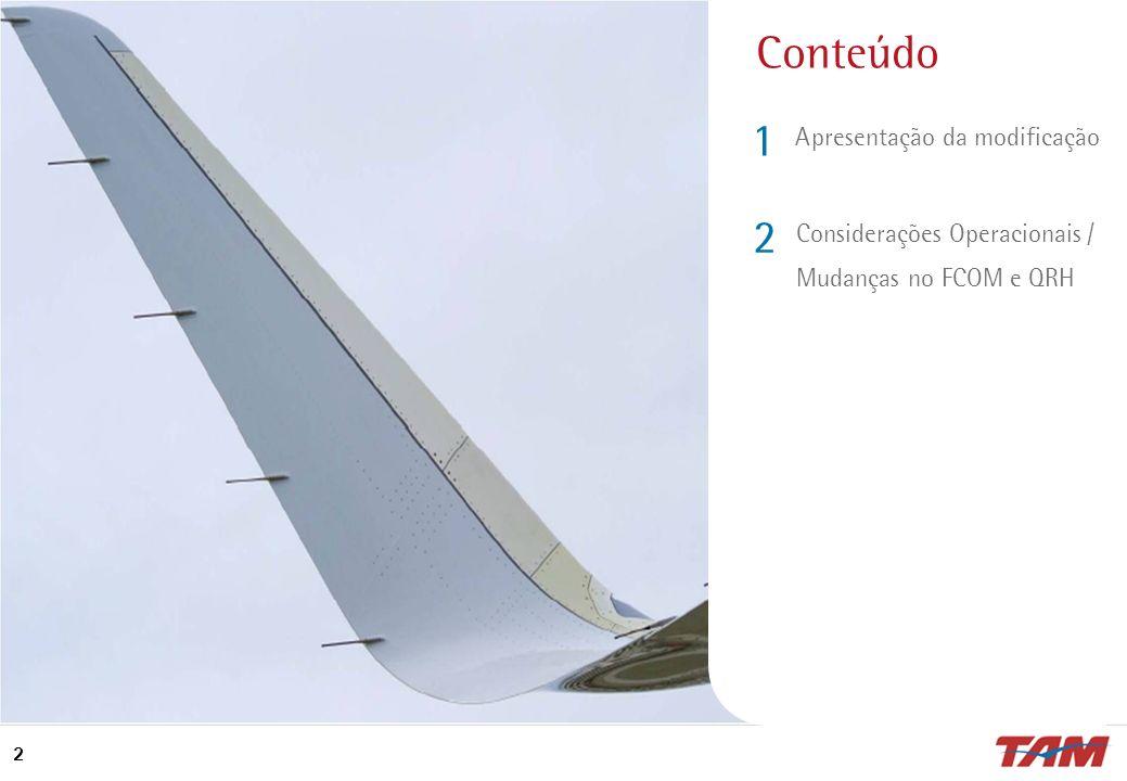 Conteúdo 1 2 Apresentação da modificação Considerações Operacionais /
