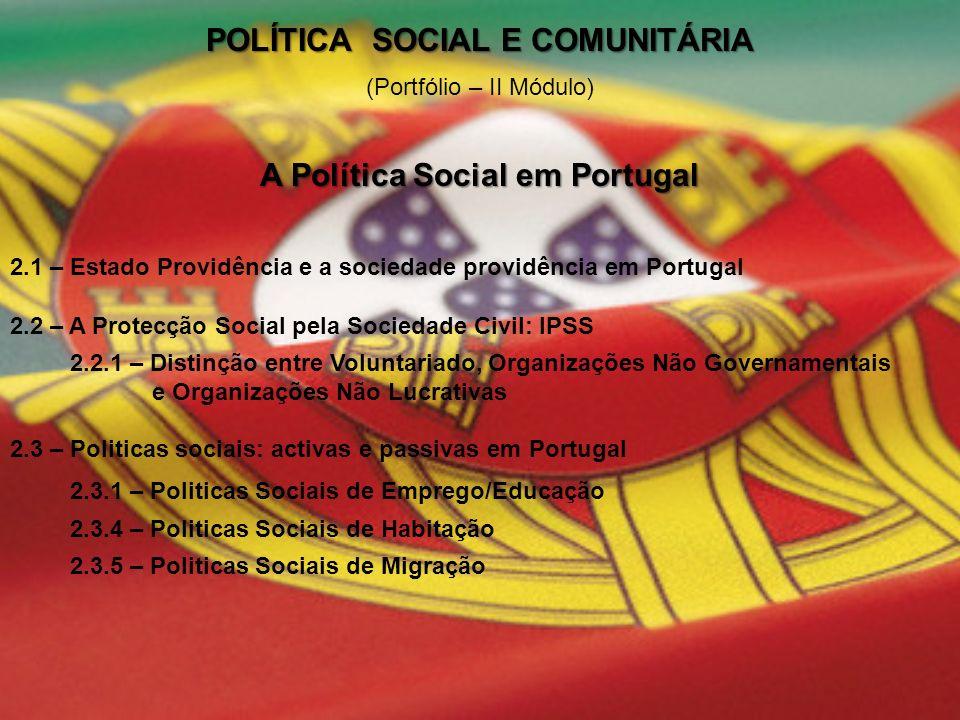 POLÍTICA SOCIAL E COMUNITÁRIA A Política Social em Portugal