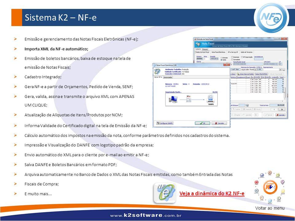 Sistema K2 – NF-e Veja a dinâmica do K2 NF-e