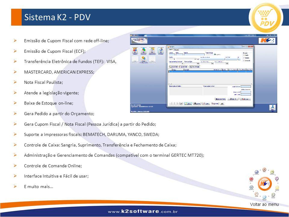 Sistema K2 - PDV Emissão de Cupom Fiscal com rede off-line;