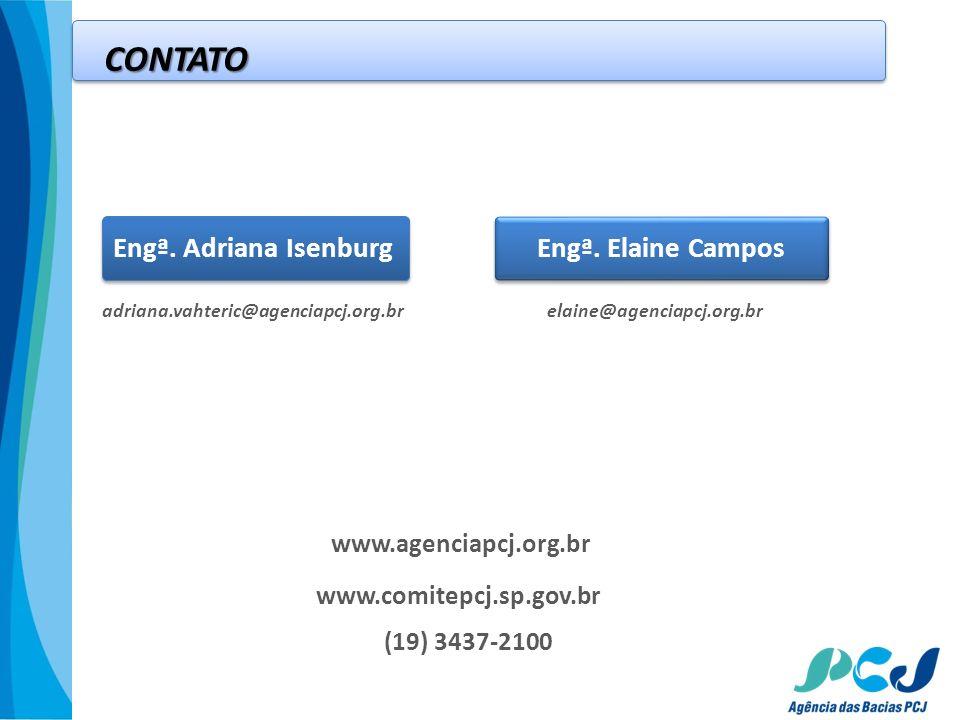 CONTATO Engª. Adriana Isenburg Engª. Elaine Campos