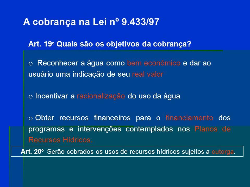 A cobrança na Lei nº 9.433/97 Art. 19º Quais são os objetivos da cobrança