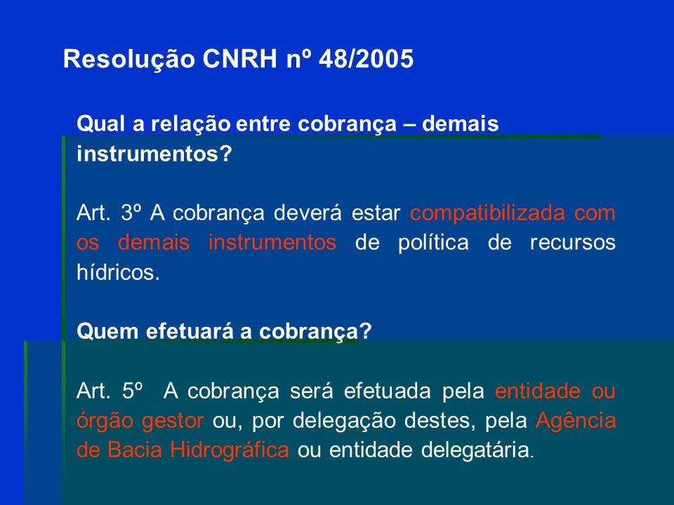 Resolução CNRH nº 48/2005 Qual a relação entre cobrança – demais instrumentos