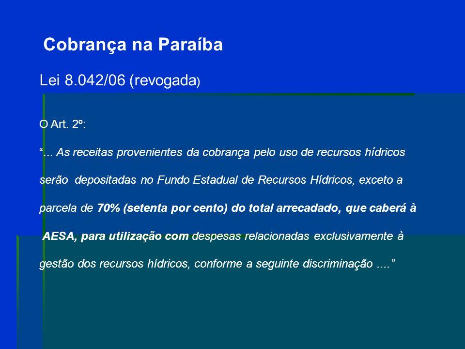 Cobrança na Paraíba Lei 8.042/06 (revogada) O Art. 2º: