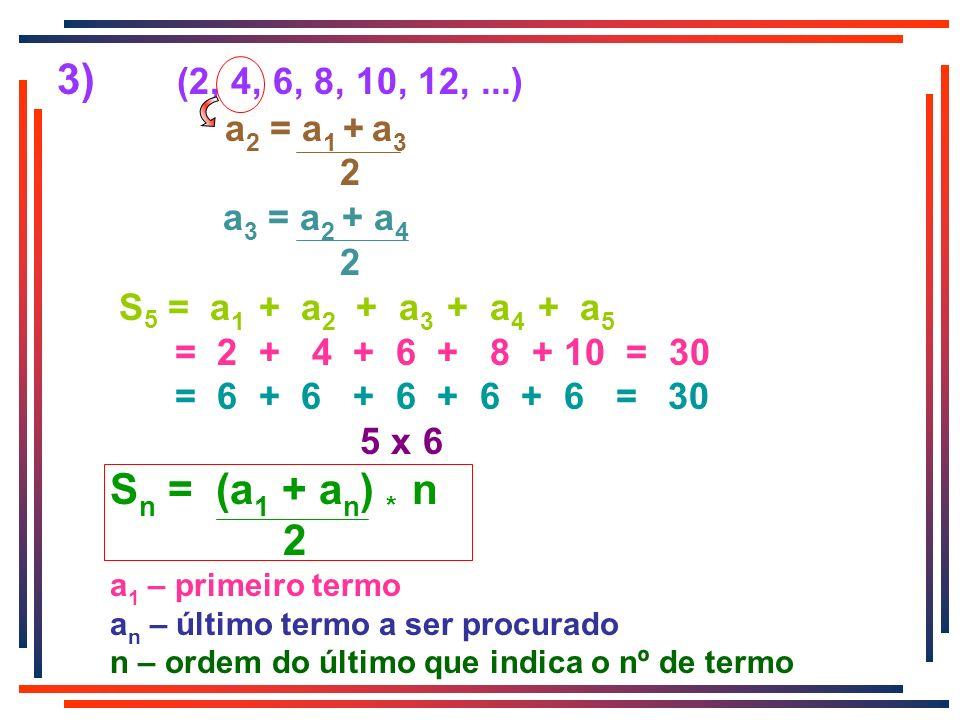 3) (2, 4, 6, 8, 10, 12, ...) a2 = a1 + a3. 2. a3 = a2 + a4.