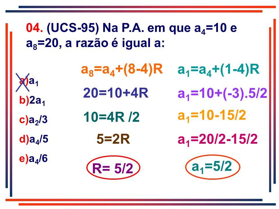 a8=a4+(8-4)R a1=a4+(1-4)R 20=10+4R a1=10+(-3).5/2 a1=10-15/2 10=4R /2