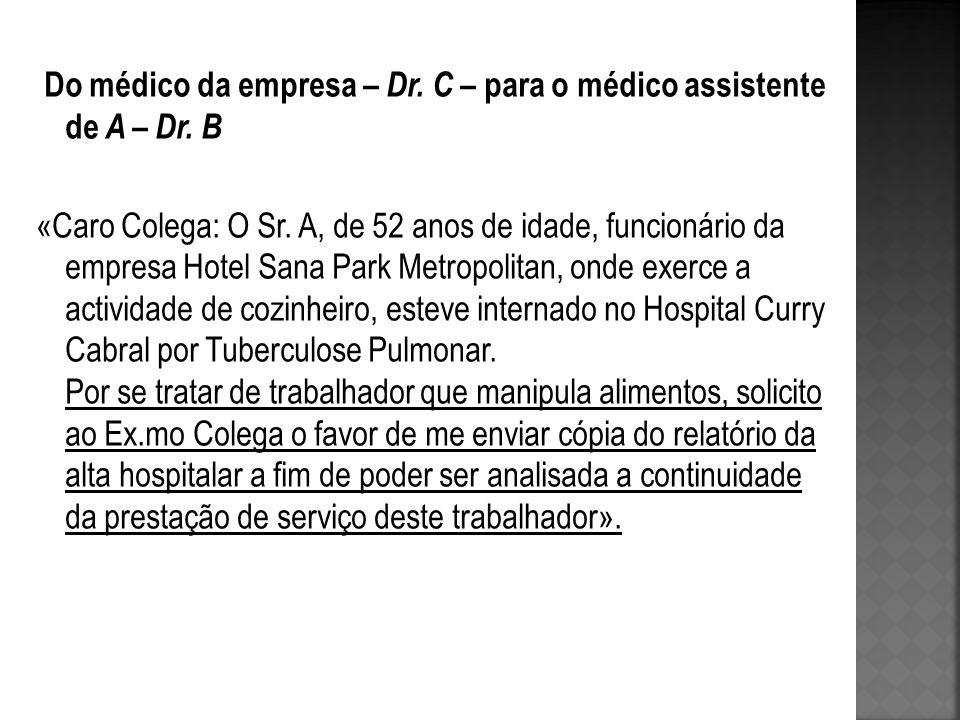Do médico da empresa – Dr. C – para o médico assistente de A – Dr