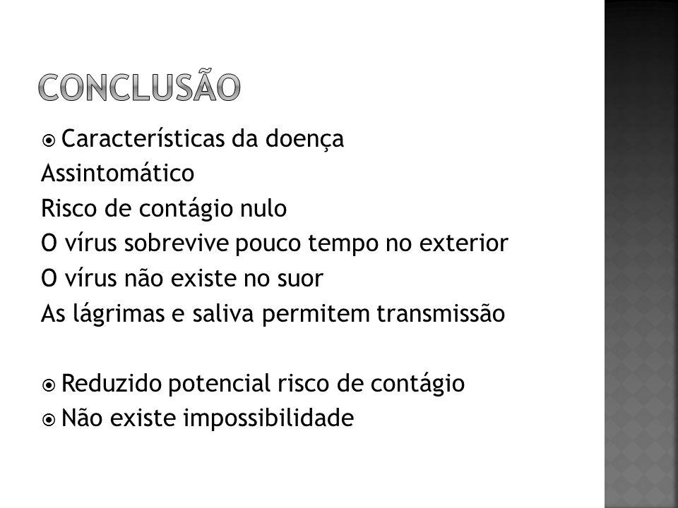 CONCLUSÃO Características da doença Assintomático