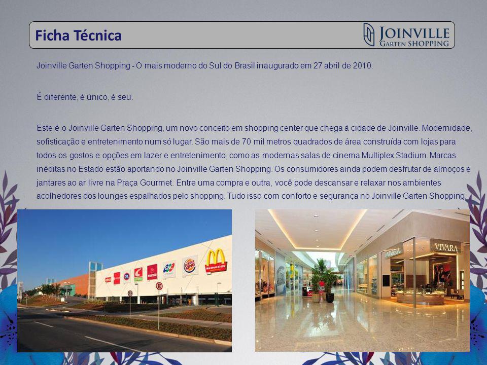 Ficha Técnica Joinville Garten Shopping - O mais moderno do Sul do Brasil inaugurado em 27 abril de 2010.