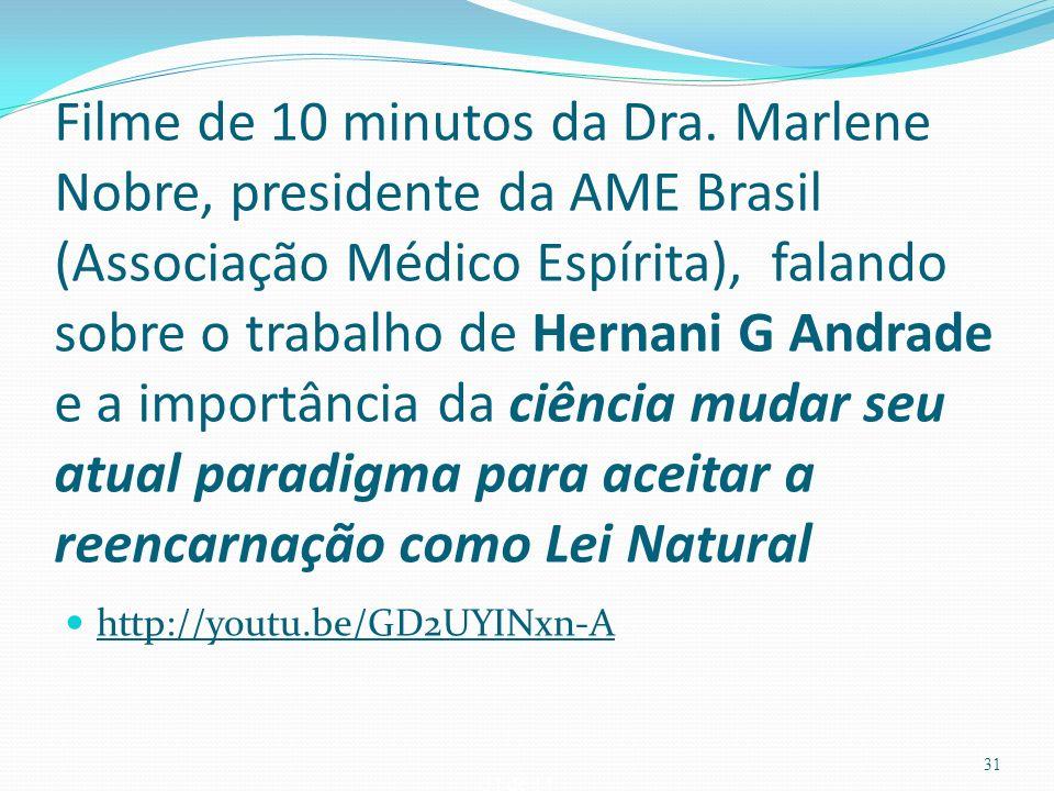 Filme de 10 minutos da Dra. Marlene Nobre, presidente da AME Brasil (Associação Médico Espírita), falando sobre o trabalho de Hernani G Andrade e a importância da ciência mudar seu atual paradigma para aceitar a reencarnação como Lei Natural