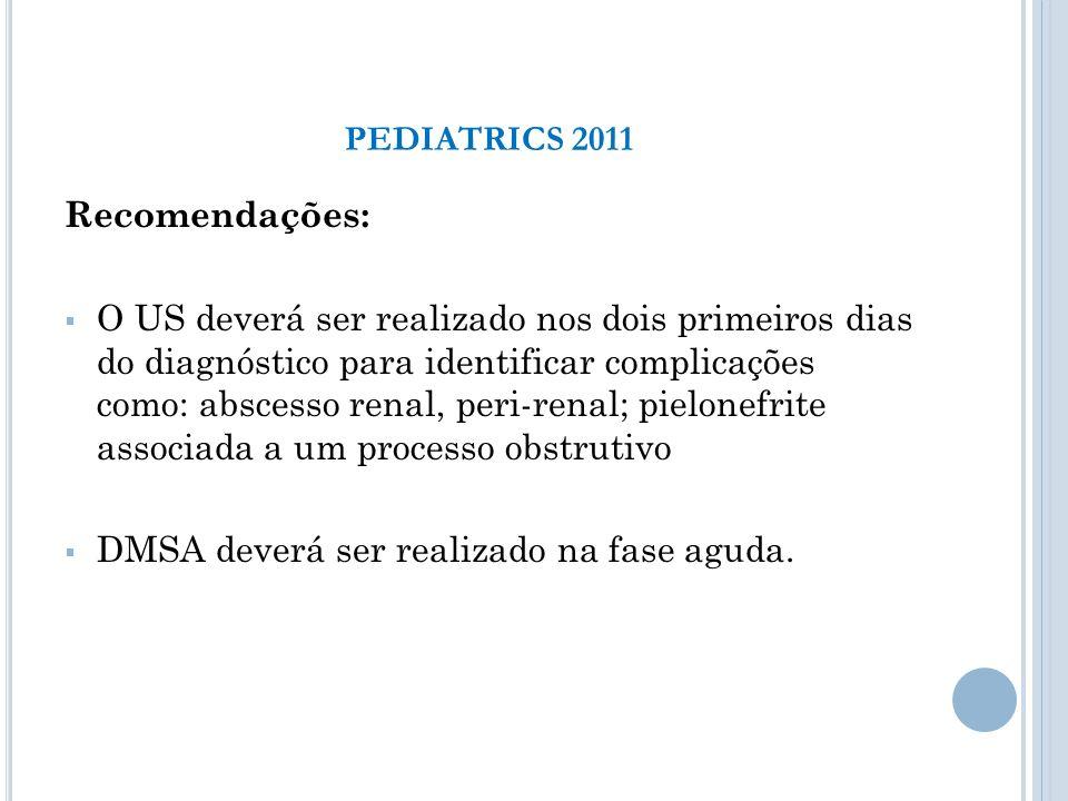 PEDIATRICS 2011 Recomendações: