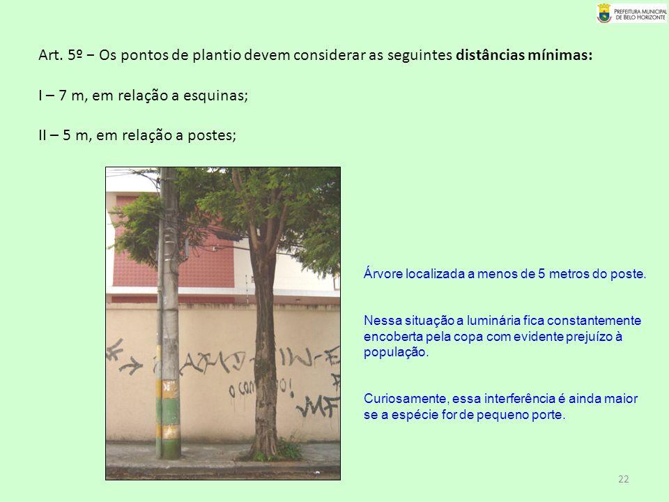 I – 7 m, em relação a esquinas; II – 5 m, em relação a postes;