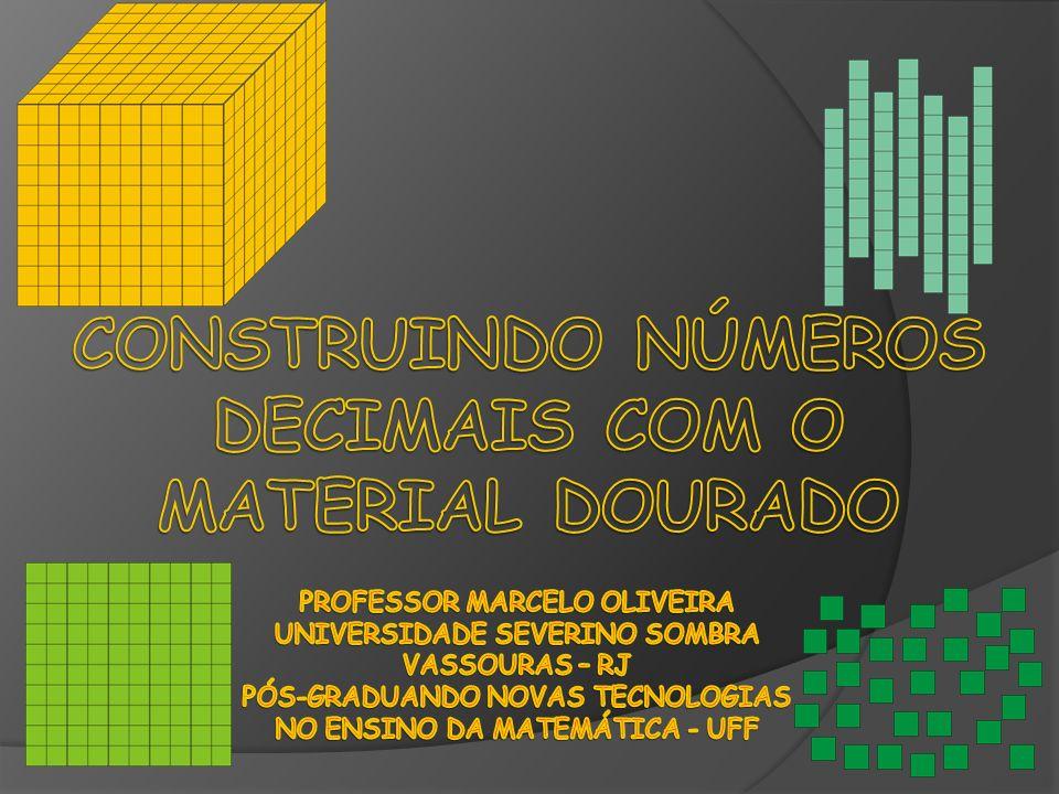 Construindo números Decimais com o material dourado