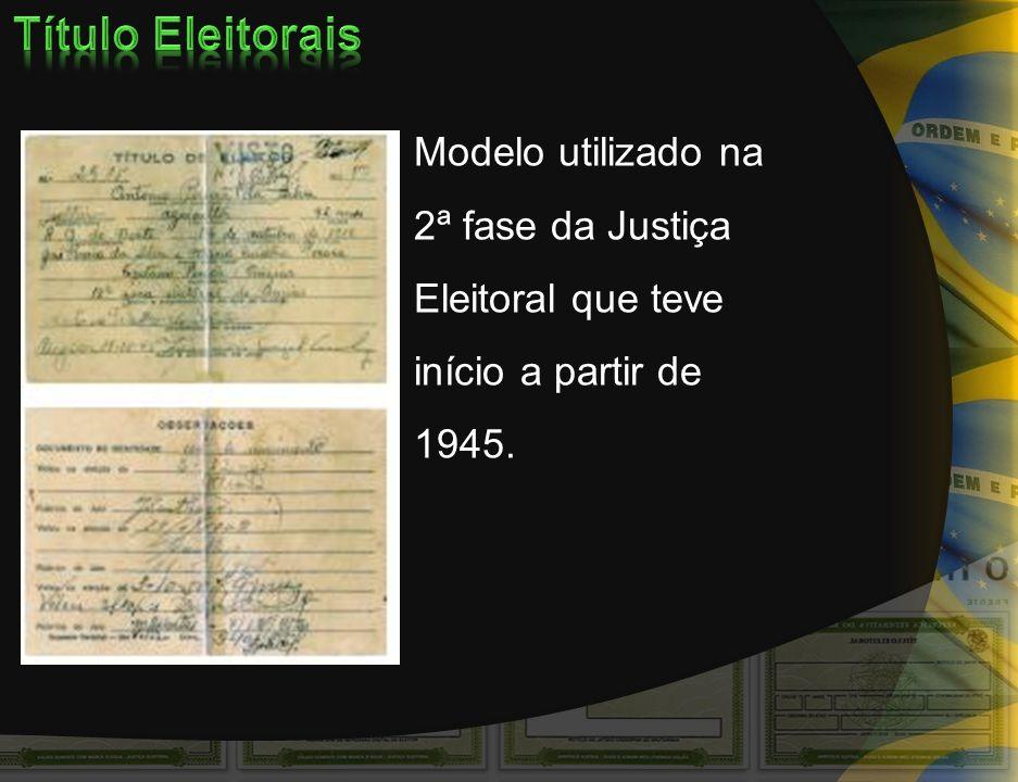 Título Eleitorais Modelo utilizado na 2ª fase da Justiça Eleitoral que teve início a partir de 1945.