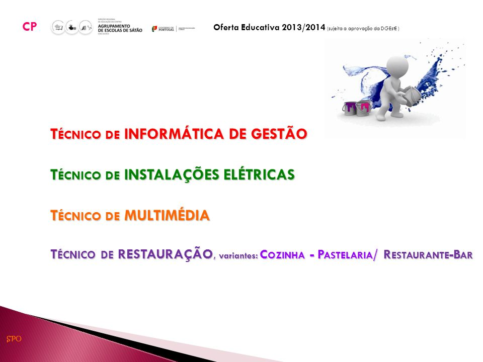 Oferta Educativa 2013/2014 (sujeita a aprovação da DGEstE )