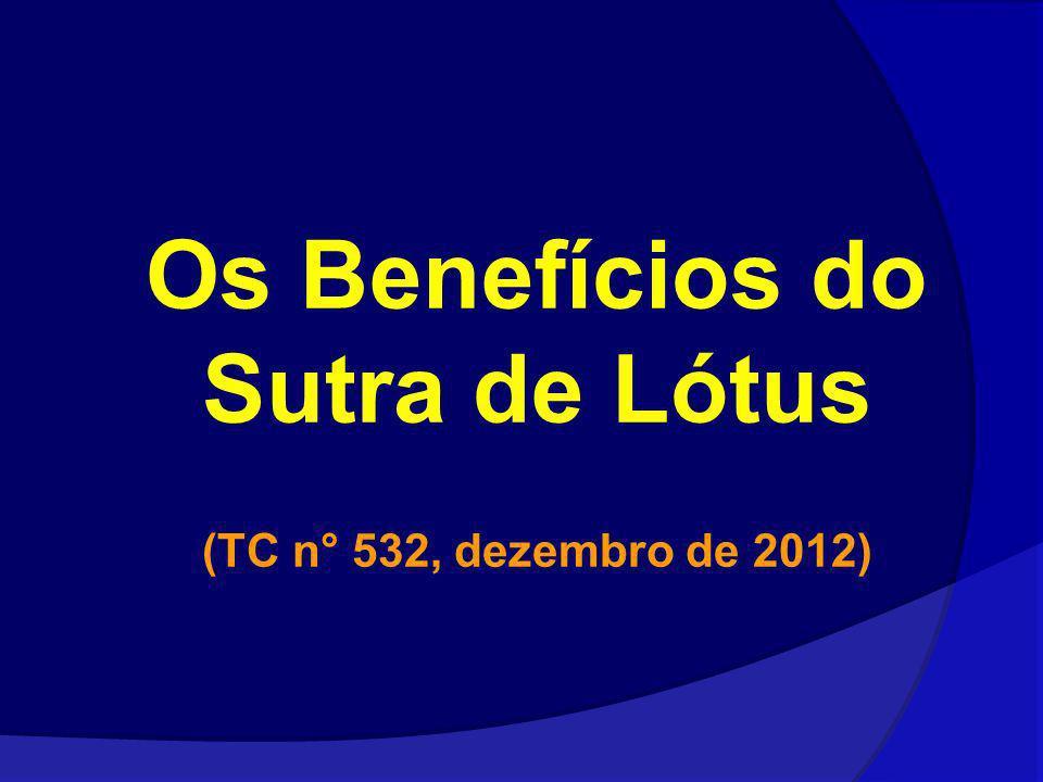 Os Benefícios do Sutra de Lótus (TC n° 532, dezembro de 2012)