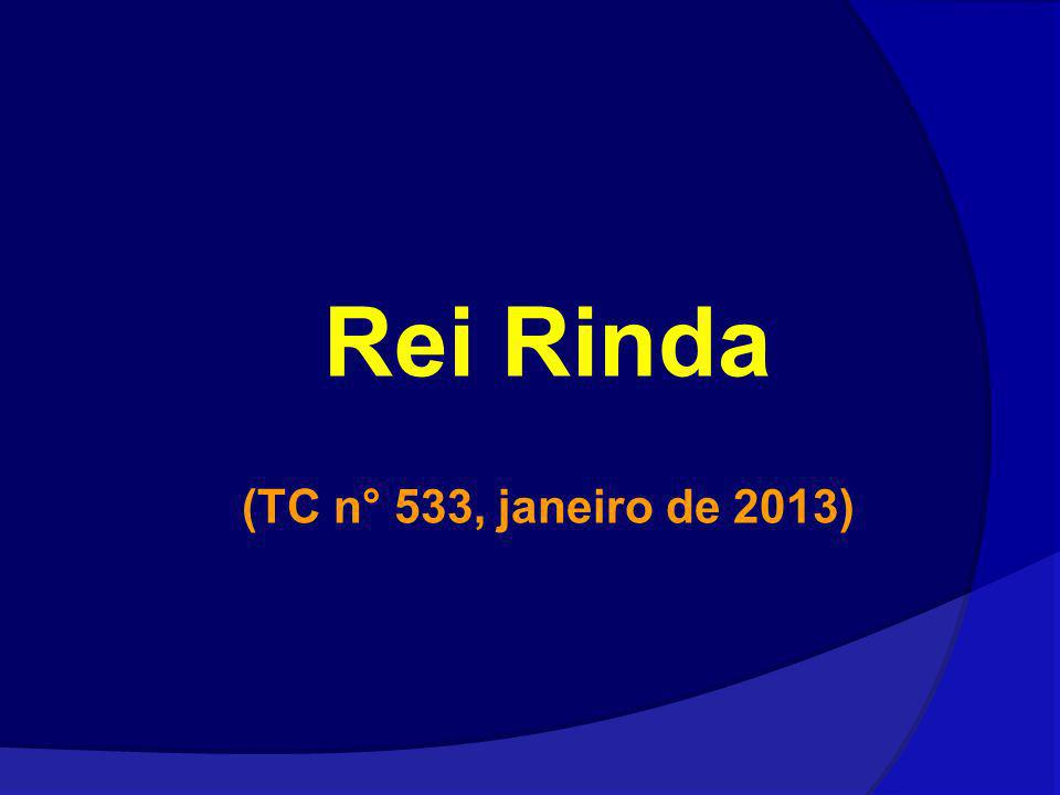 Rei Rinda (TC n° 533, janeiro de 2013)
