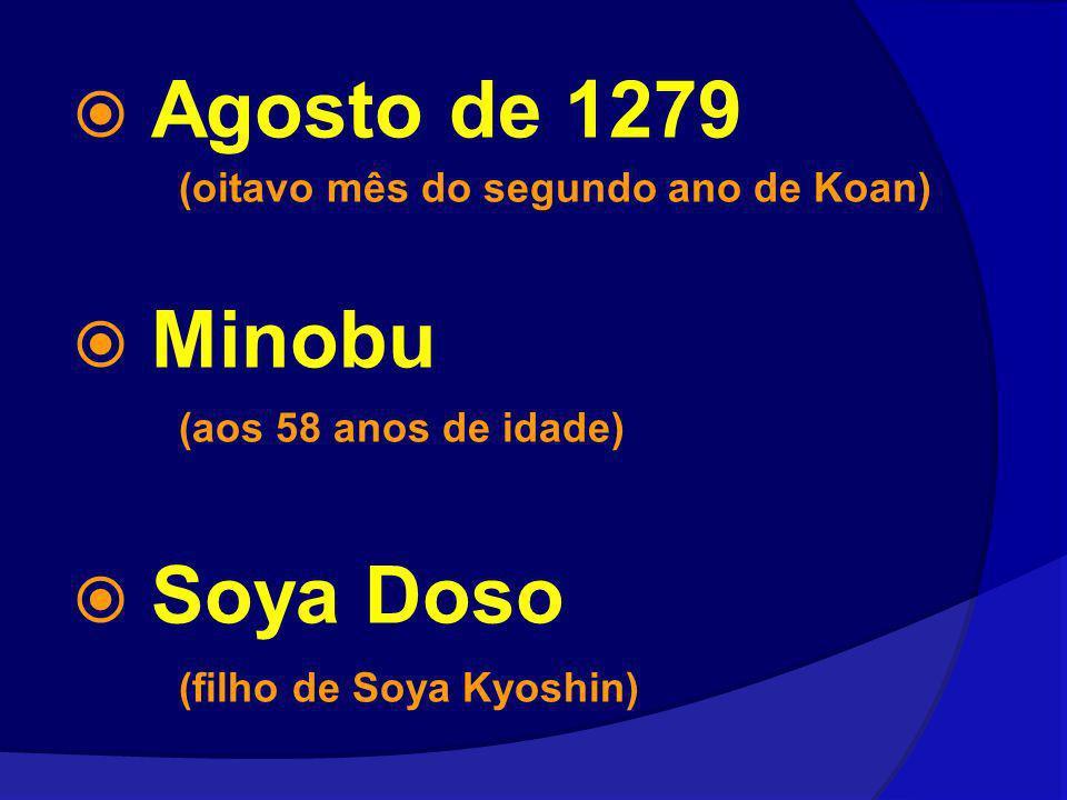 Agosto de 1279 Minobu Soya Doso (oitavo mês do segundo ano de Koan)