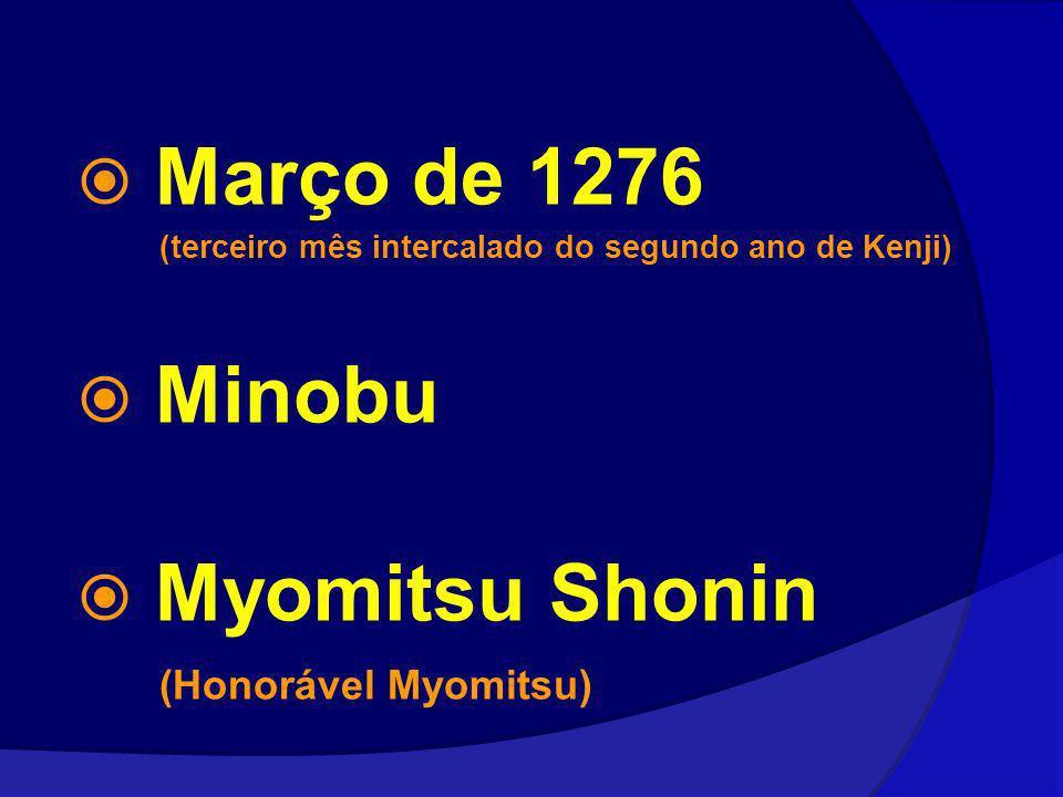Março de 1276 Minobu Myomitsu Shonin (Honorável Myomitsu)