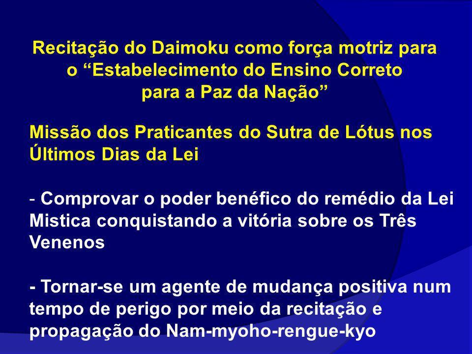 Recitação do Daimoku como força motriz para o Estabelecimento do Ensino Correto