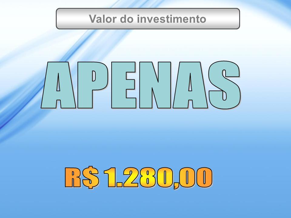 APENAS R$ 1.280,00 Valor do investimento