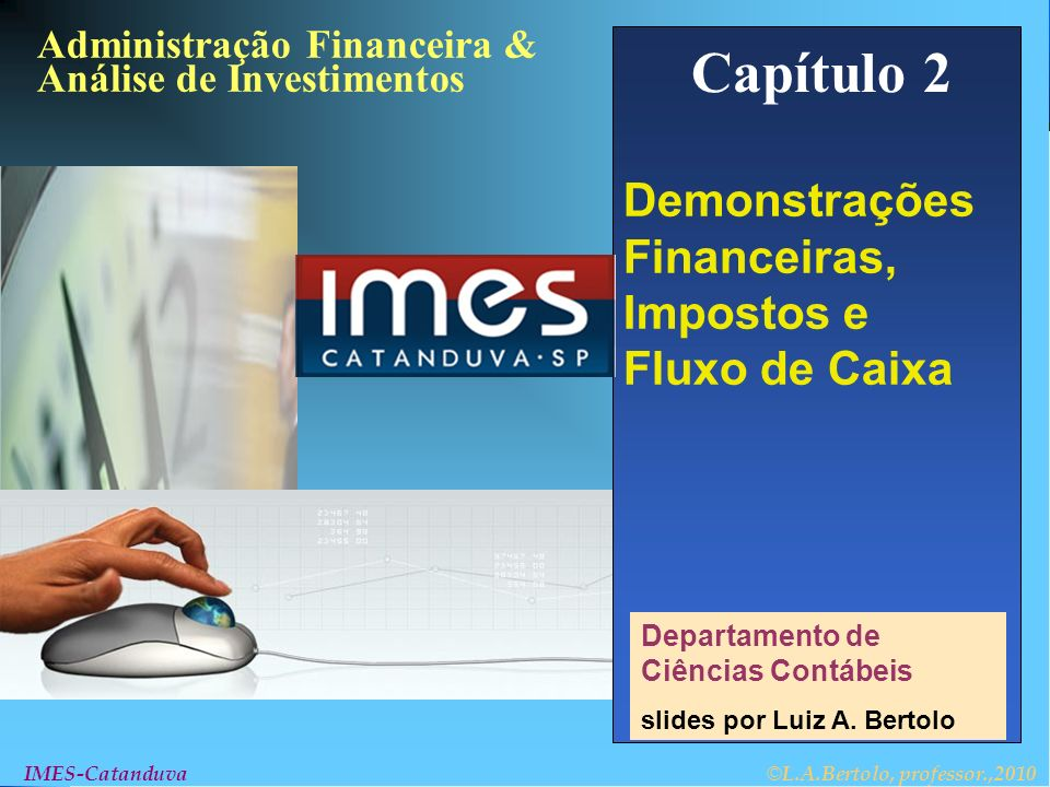 Capítulo 2 Demonstrações Financeiras, Impostos e Fluxo de Caixa