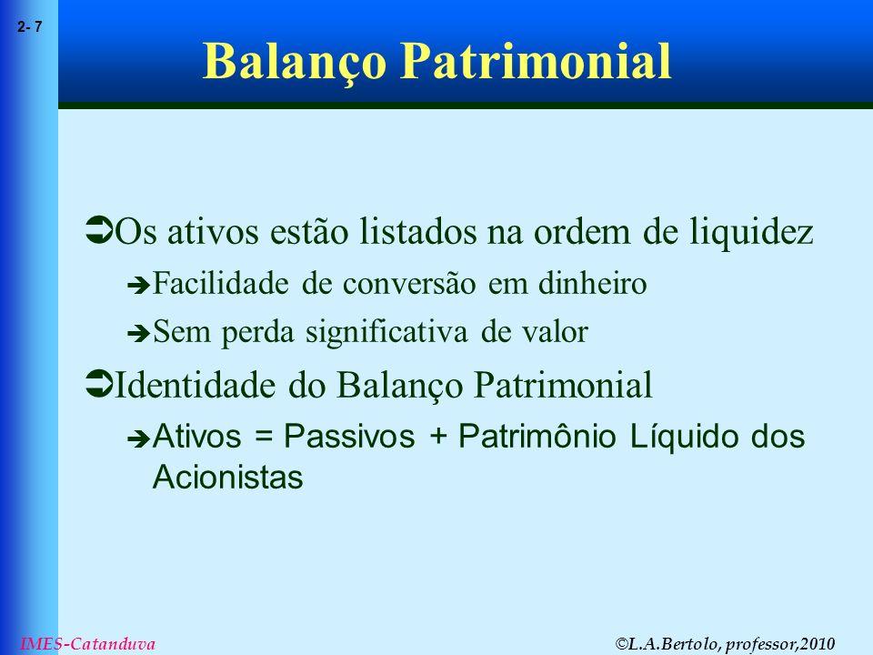 Balanço Patrimonial Os ativos estão listados na ordem de liquidez