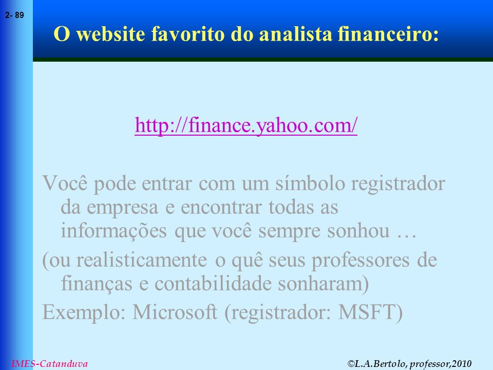 O website favorito do analista financeiro: