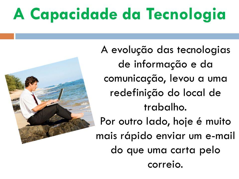 A Capacidade da Tecnologia