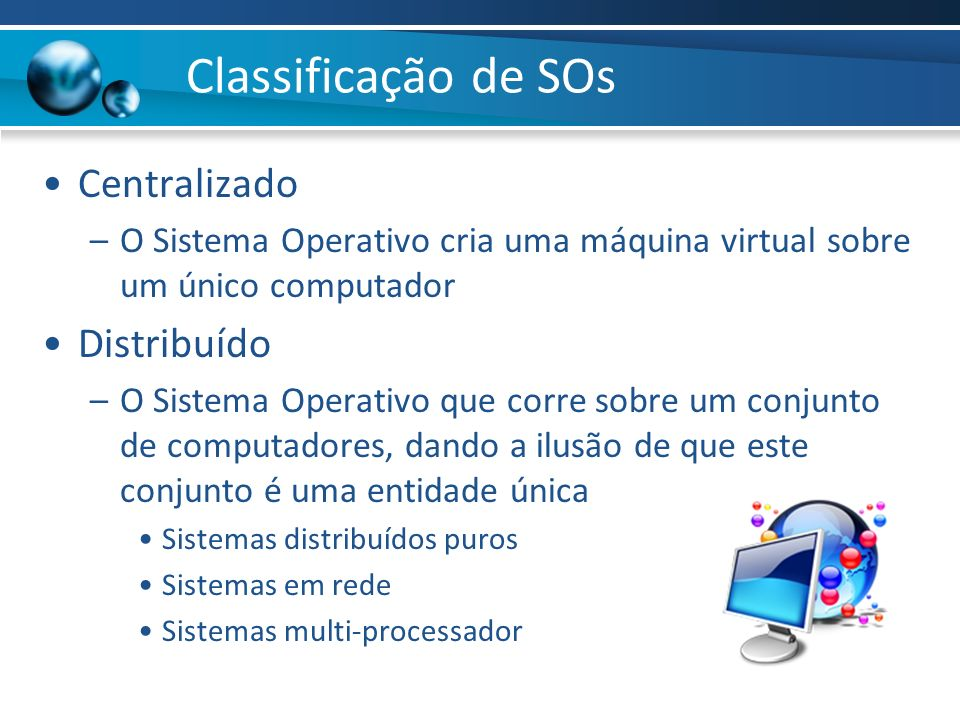 Classificação de SOs Centralizado Distribuído