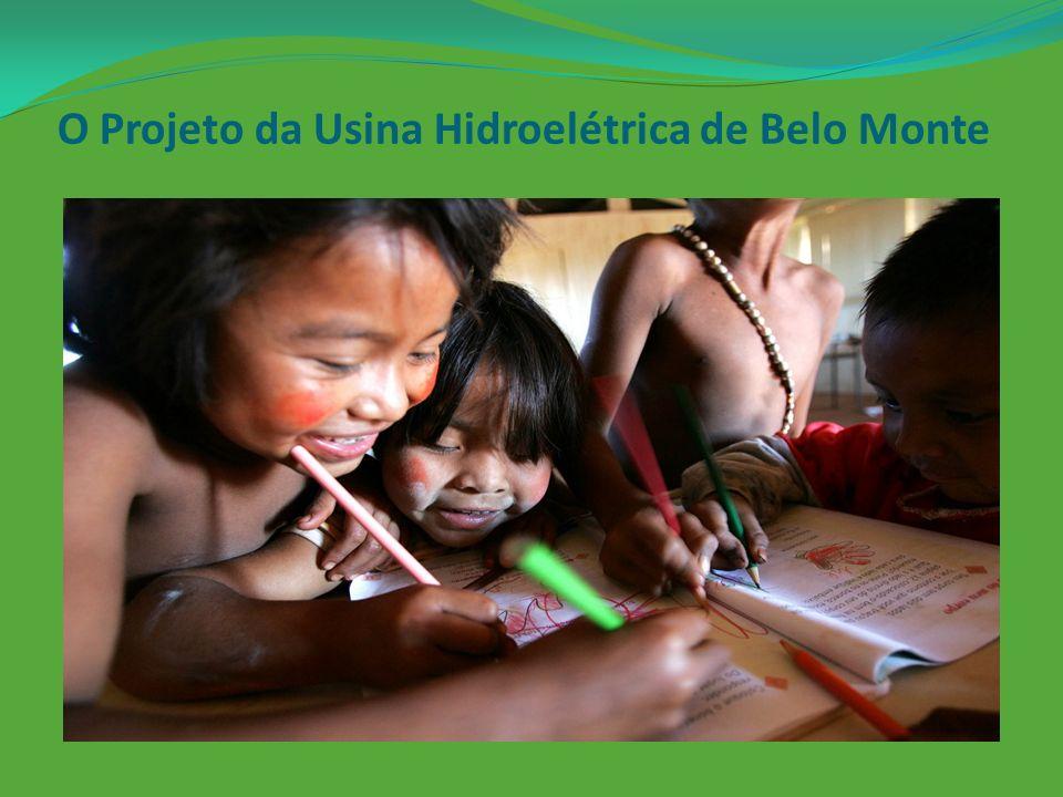 O Projeto da Usina Hidroelétrica de Belo Monte