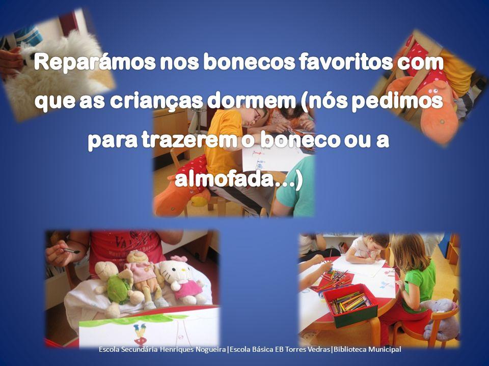 Reparámos nos bonecos favoritos com que as crianças dormem (nós pedimos para trazerem o boneco ou a almofada…)