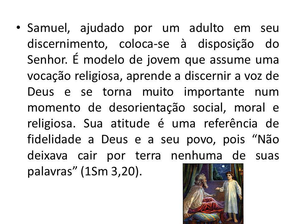 Samuel, ajudado por um adulto em seu discernimento, coloca-se à disposição do Senhor.
