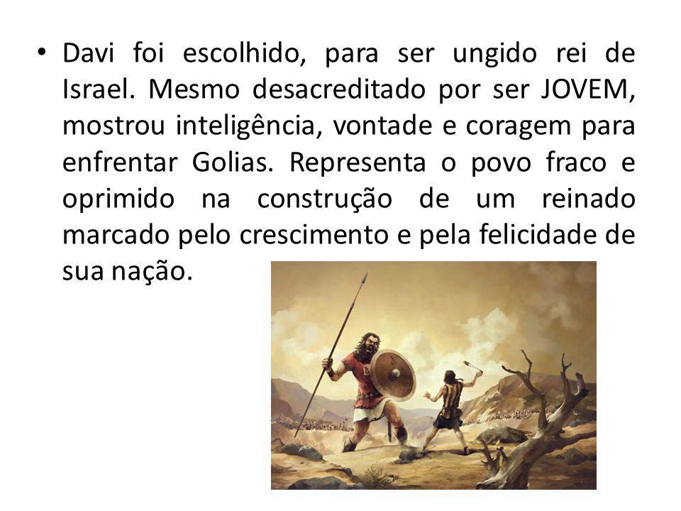 Davi foi escolhido, para ser ungido rei de Israel