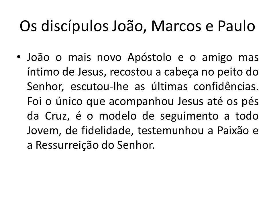 Os discípulos João, Marcos e Paulo