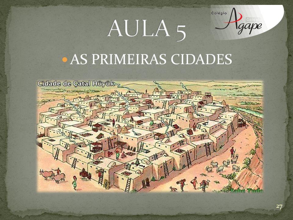 AULA 5 AS PRIMEIRAS CIDADES